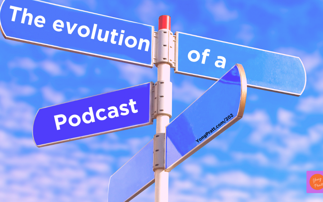 The Evolution of a Podcast