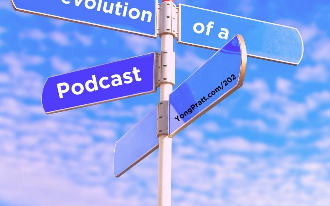 Episode 202 – The Evolution of a Podcast