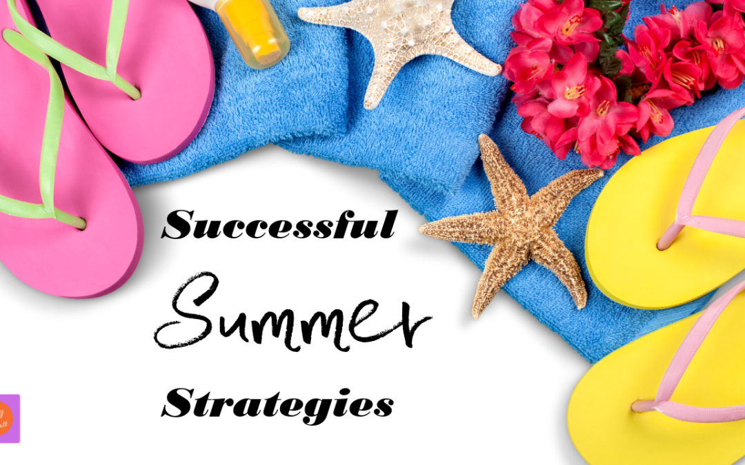 Discover one of my strategies for a Successful Summer