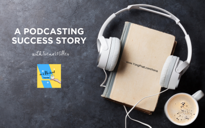 A Podcast Success Story with Irena Miller