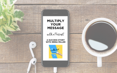 Multiplying Your Message with a Podcast