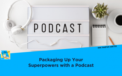 Packaging up your Superpowers with a Podcast