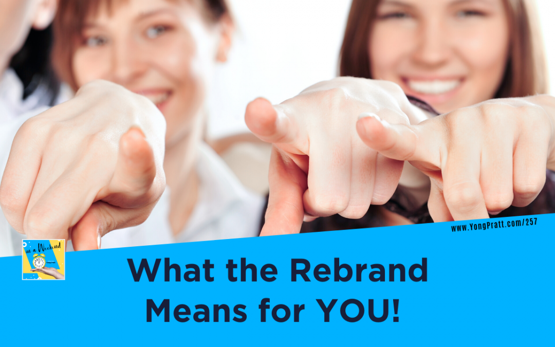 What The Rebrand Means For YOU